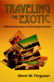 Traveling the Exotic (Hardcover) by Glenn W Ferguson image