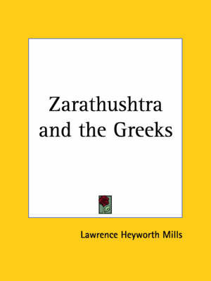 Zarathushtra by Lawrence Heyworth Mills