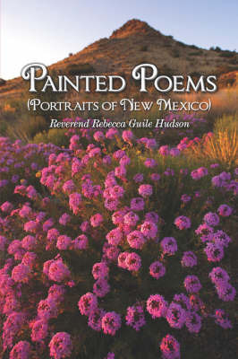 Painted Poems by Reverend Rebecca Guile Hudson