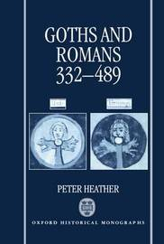 Goths and Romans 332-489 by Peter Heather image