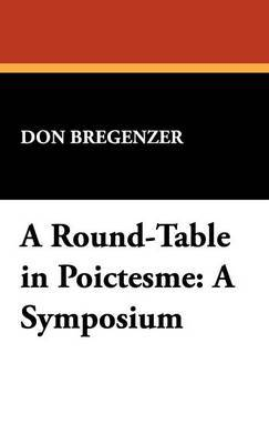 A Round-Table in Poictesme: A Symposium by Don Bregenzer