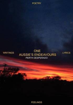 One Aussie's Endeavors by Perth Desperado