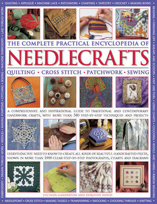 Complete Practical Encyclopedia of Needlecrafts by Ganderton Lucinda & Wood Dorothy