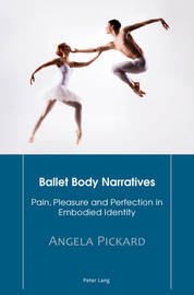 Ballet Body Narratives by Angela Pickard
