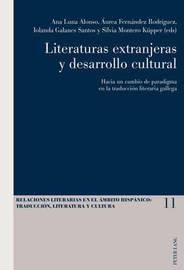 Literaturas Extranjeras y Desarrollo Cultural: Hacia Un Cambio de Paradigma En La Traduccion Literaria Gallega image