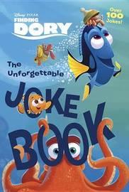 The Unforgettable Joke Book (Disney/Pixar Finding Dory) by Random House Disney