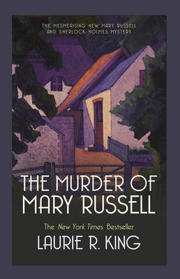 The Murder of Mary Russell by Laurie R King