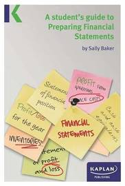 A Students Guide to Preparing Financial Statements by Sally Baker