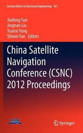 China Satellite Navigation Conference (CSNC) 2012 Proceedings