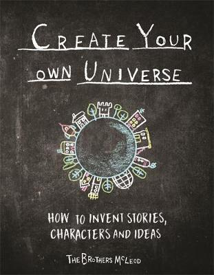 Create Your Own Universe by Greg McLeod