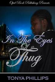 In the Eyes of A Thug by Tonya Phillips image