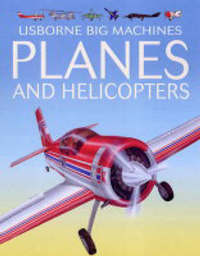 Big Machines Planes and Helicopters by Clive Gifford image