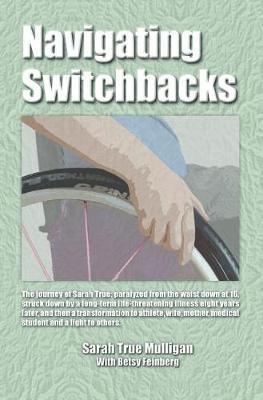 Navigating Switchbacks by Sarah True Mulligan