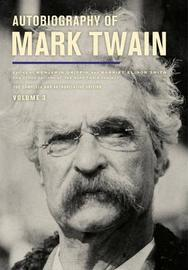 Autobiography of Mark Twain, Volume 3 by Mark Twain )