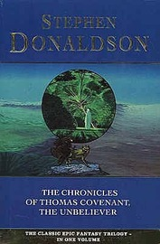 The First Chronicles of Thomas Covenant the Unbeliever (3 in 1 Volume) by Stephen Donaldson