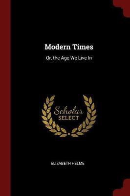 Modern Times by Elizabeth Helme