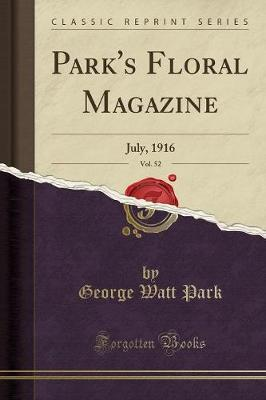 Park's Floral Magazine, Vol. 52 by George Watt Park