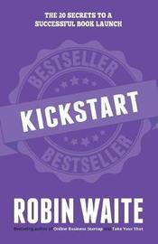 Kickstart by Waite Robin