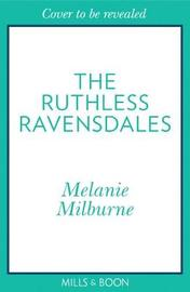 Rumours: The Ruthless Ravensdales by Melanie Milburne