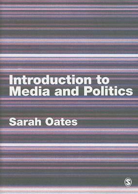 Introduction to Media and Politics by Sarah Oates image