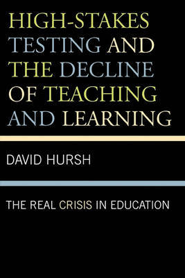 High-Stakes Testing and the Decline of Teaching and Learning by David Hursh image