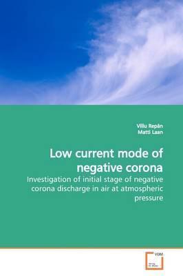 Low Current Mode of Negative Corona by Villu Repan
