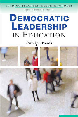 Democratic Leadership in Education by Philip Arthur Woods image