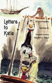 Letters to Katie by Elizabeth G. Patman