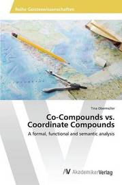 Co-Compounds vs. Coordinate Compounds by Obermuller Tina