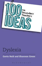 100 Ideas for Secondary Teachers: Supporting Students with Dyslexia by Gavin Reid