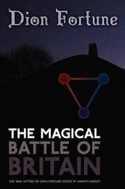 The Magical Battle of Britain by Dion Fortune