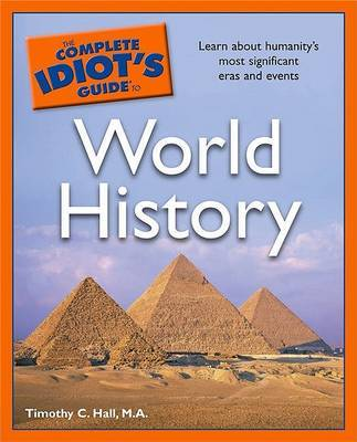The Complete Idiot's Guide to World History by Timothy C Hall (Texas A&M University)