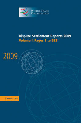 Dispute Settlement Reports 2009: Volume 1, Pages 1-622 by World Trade Organization