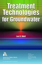Treatment Technologies for Groundwater by Lee H Odell