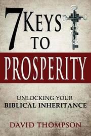 7 Keys to Prosperity by David Thompson