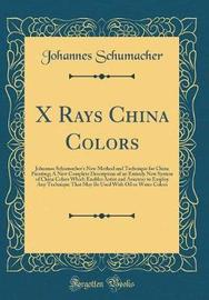 X Rays China Colors by Johannes Schumacher image