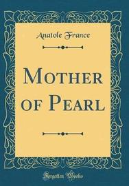 Mother of Pearl (Classic Reprint) by Anatole France image