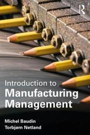 Introduction to Manufacturing Management by Michel Baudin
