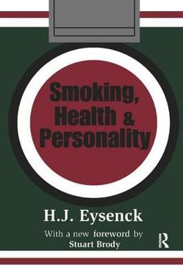 Smoking, Health and Personality by Hans Eysenck