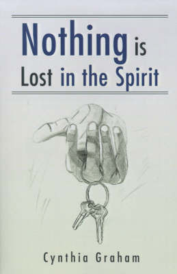 Nothing is Lost in the Spirit by Cynthia Graham image