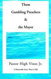 Them Gambling Preachers and the Mayor by Pastor High Vines Jr image