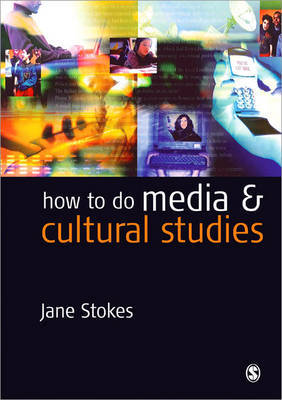 How to Do Media and Cultural Studies by Jane Stokes image