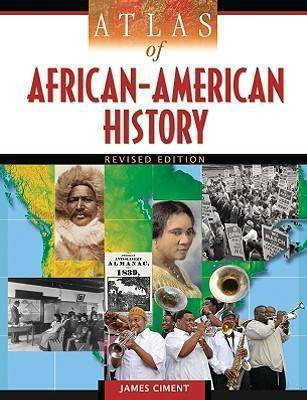 Atlas of African-American History by James Ciment