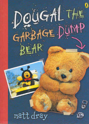 Dougal, the Garbage Dump Bear by Matt Dray