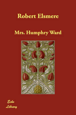 Robert Elsmere by Mrs.Humphry Ward