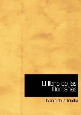 El Libro de Las Montanas by Antonio de la Trueba