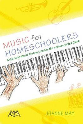 Music for Homeschoolers by Joanne May