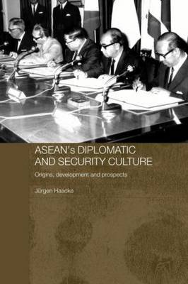 Asean's Diplomatic and Security Culture by Jurgen Haacke image