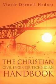 The Christian Civil Engineer Technician Handbook by Victor Darnell Hadnot image