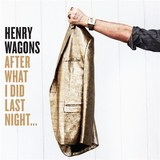 After What I Did Last Night by Henry Wagons